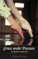 Grace Under Pressure : Passing Dance Through Time артикул 761a.